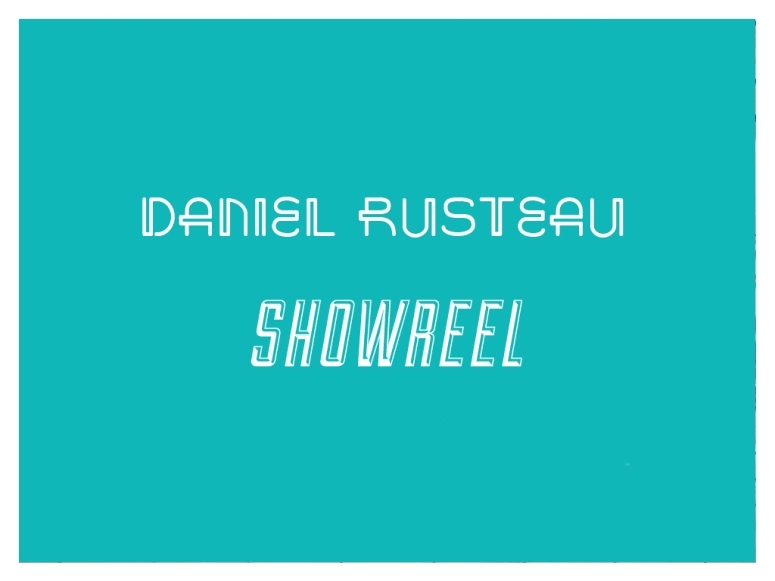 daniel-rusteau-showreel
